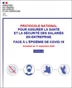 PROTOCOLE NATIONALPOUR ASSURER LA SANTÉET LA SÉCURITÉ DES SALARIÉS EN ENTREPRISEFACE À L'ÉPIDÉMIE DE COVID-19Actualisé au 17 septembre 2020